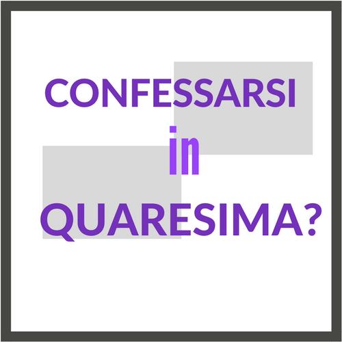 Confessarsi_ in_Quaresima?