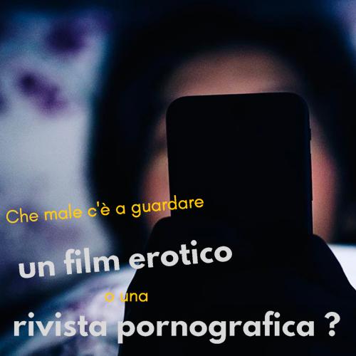 che_male_c_e _a_guardare_un_film_erotico_o_una_rivista_pornografica