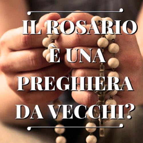 il_rosario_e_una_preghiera_da_vecchi