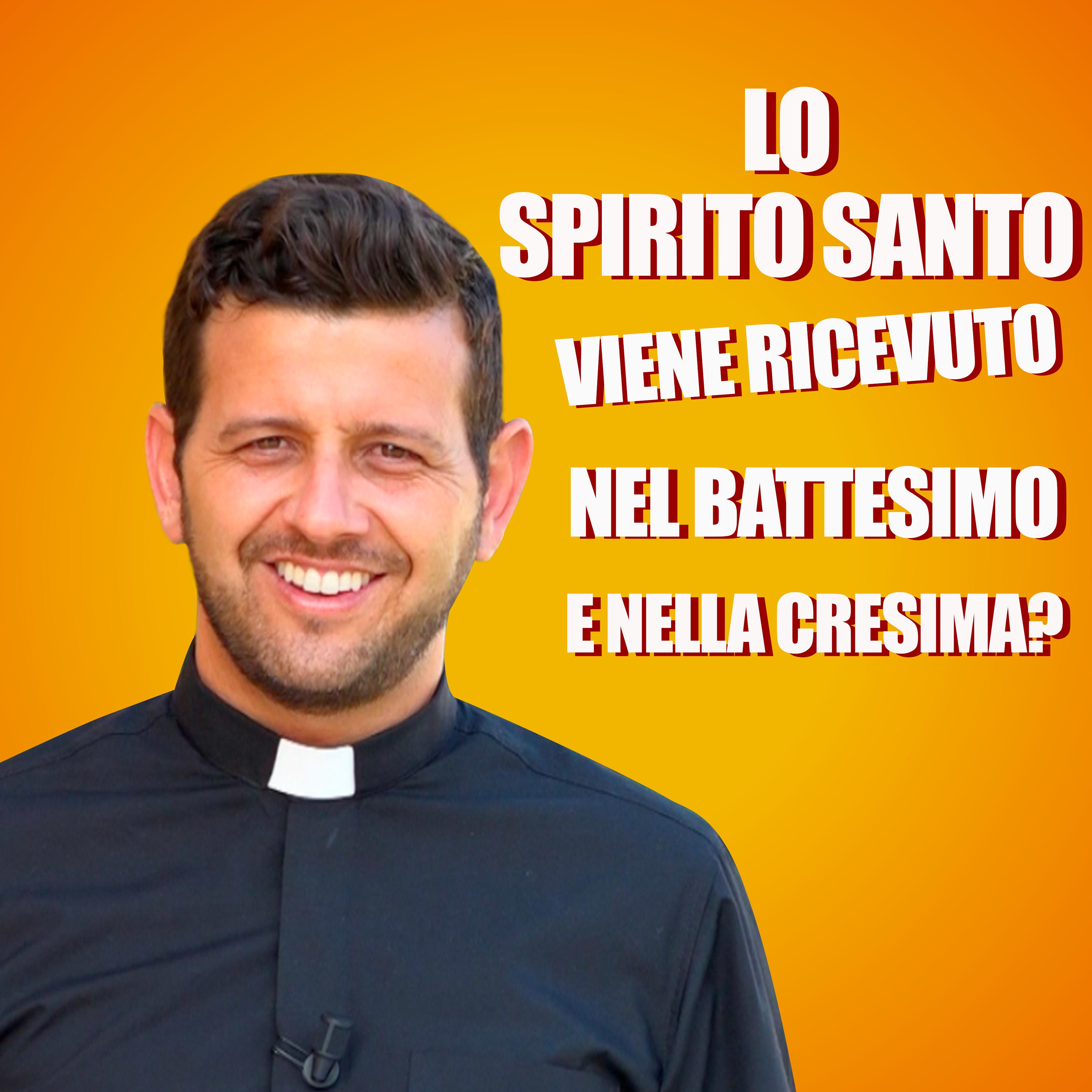 lo_spirito_santo_viene_ricevuto_nel_battesimo _e_nella_cresima