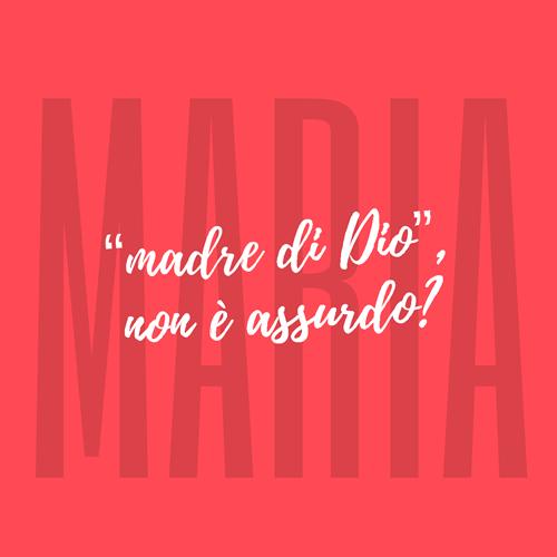 maria_madre_de_dio_non_e_assurdo