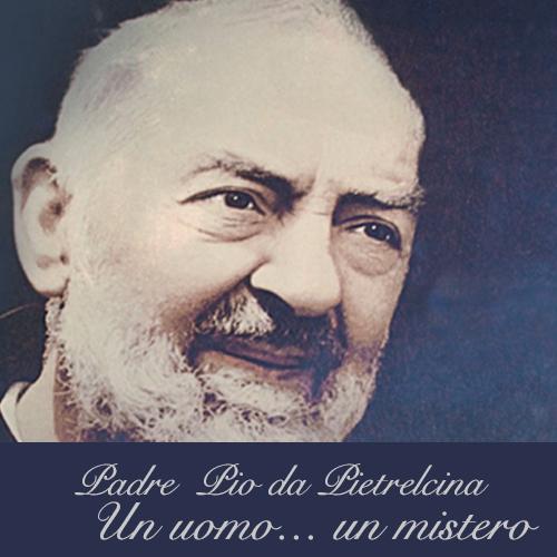 padre_pio_da_pietrelcina_un_uomo_un_mistero.png