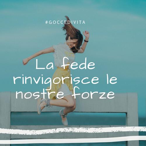 la_fede_rinvigorisce_le_nostre_forze