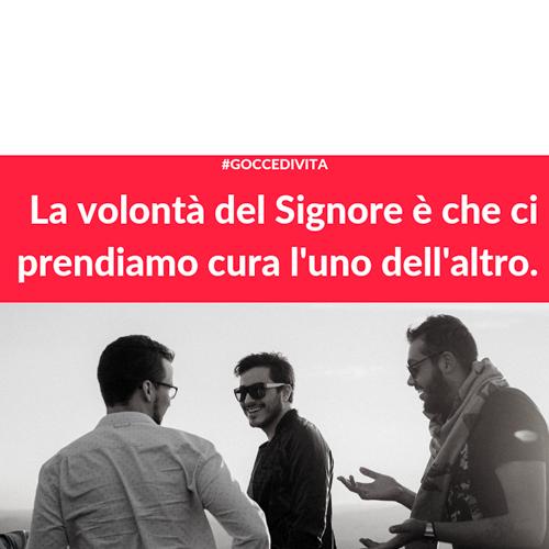 la_volonta_del_signore_e_che_ci_prendiamo_cura _luno_dellaltro