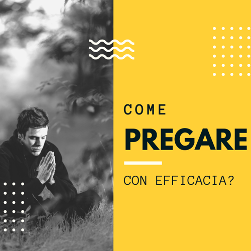 come_pregare_con_efficacia