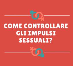Quiz - Come controllare gli impulsi sessuali?